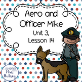 Third Grade: Aero and Officer Mike (Journeys Supplement)