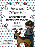 Aero and Officer Mike (Interactive Notebook)