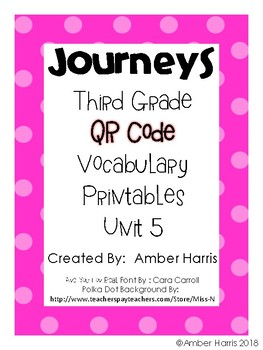Journeys Third Grade QR Code Vocabulary Printables Unit 5