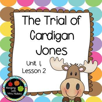 Third Grade: The Trial of Cardigan Jones (Journeys Supplement)