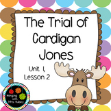 Third Grade: The Trial of Cardigan Jones (Journeys Supplement)