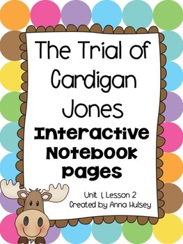 The Trial of Cardigan Jones (Interactive Notebook Pages)