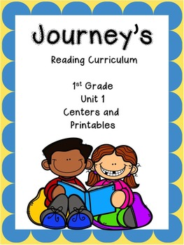 Journeys, Unit 1,  Centers and Printables,
