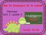 How Do Dinosaurs Go to School Journeys Unit 1 Lesson 2 Kin