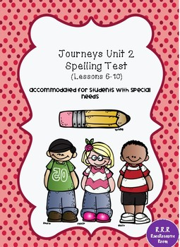 Journeys Unit 2 Accommodated Spelling Tests