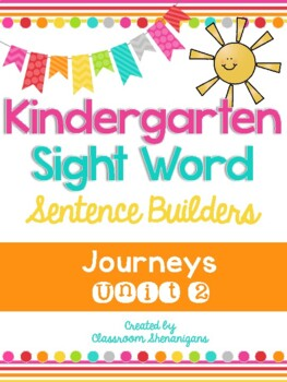 Kindergarten Journeys Unit 2 Sight Words Sentence Builder