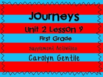 Journeys Unit 2 Lesson 9 first Grade Supplemental Activities