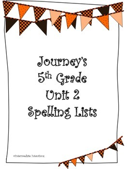 Journeys Unit 2 Spelling Lists for 5th Grade