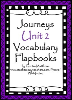 Journeys Unit 2 Vocabulary Flapbooks