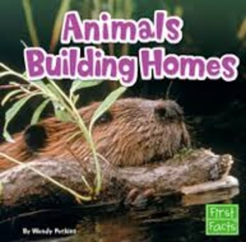 "Journeys  Unit 2Lesson 6 ""Animals Building Homes"" Enhanced Lesson Plans"