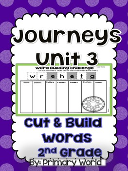 """Journeys Unit 3 2nd Grade """"Cut and Build"""" Word Buiding"""