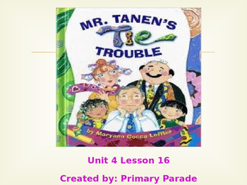 2nd grade Journeys: Unit 4 Lesson 16- Mr. Tanen's Tie Trouble PPT