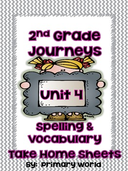 Journey's Unit 4 2nd Grade Spelling and Vocabulary -Take Home Pages