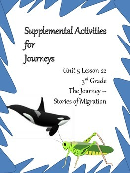 Journeys Unit 5 Lesson 22 - The Journey - Stories of Migration Teaching packet