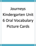 Journeys Unit 6 Oral Vocabulary Cards with Pictures