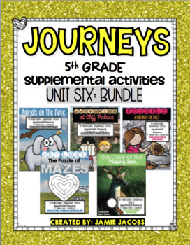 Journeys Unit 6 Bundle - Fifth Grade Supplemental Materials