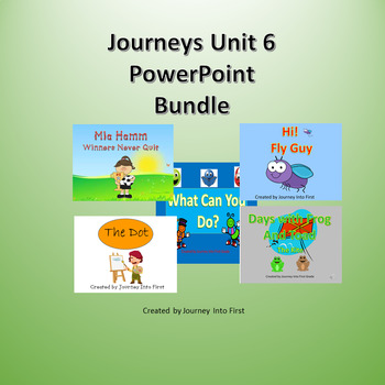 Journeys Unit 6 Powerpoint Bundle