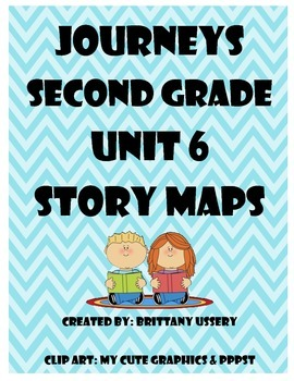 Journeys Unit 6 - Second Grade - Story Maps Graphic Organizers