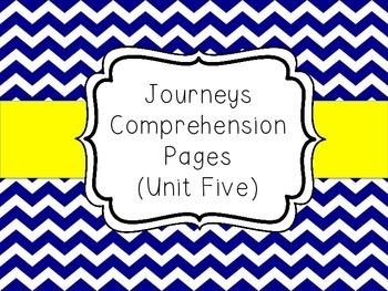 Journeys - Unit Five Comprehension Pages