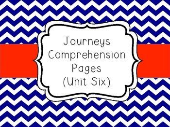 Journeys - Unit Six Comprehension Pages