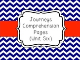 Journeys - Unit Six Comprehension Pages
