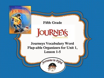 Journeys 5th Grade Vocabulary Word Flap-able Organizers for Unit 1, Lesson 1-5