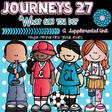 Journeys What Can You Do? 27 A Supplemental Unit