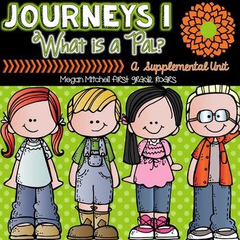 Journeys: What is a Pal?-Unit 1...A Supplemental Unit