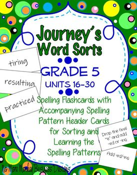 Journeys Word Sorts: Fifth Grade Spelling Units 16-30