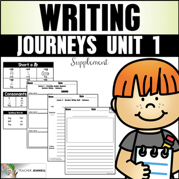 Writing Practice (Journeys First Grade Unit 1 Writing Supplemental Resource)