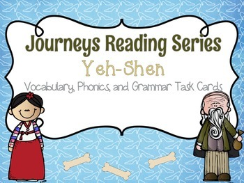 Journeys Yeh-Shen Vocabulary, Grammar, and Phonics Task Cards