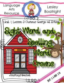 Journeys Sight and Spelling Word Crowns: Lesson 3 Curious George at School