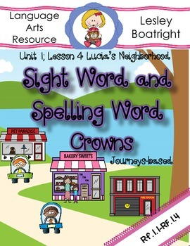 Journeys Sight and Spelling Word Crowns: Lesson 4 Lucia's Neighborhood