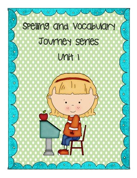 Journeys common core series Vocabulary and Spelling Words Unit 1