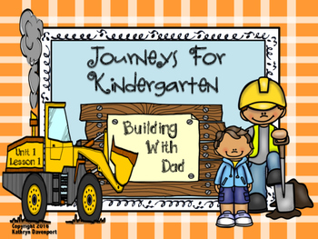 Journeys for Kindergarten Building With Dad Unit 1 Lesson 1