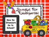 Journeys for Kindergarten How Do Dinosaurs Go to School Un