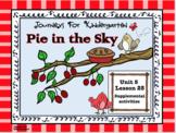 Journeys for Kindergarten Unit 5 Lesson 25 Pie in the Sky