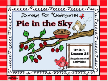 Journeys for Kindergarten Unit 5 Lesson 25 Pie in the Sky