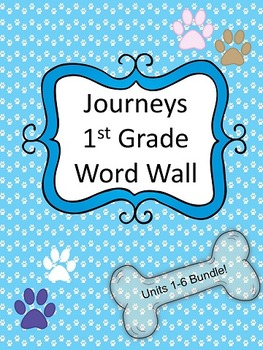 Journeys, 1st grade Word Wall BUNDLE! All units 1-6. Dog themed.