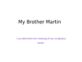 Journeys lesson 2 : My Brother Martin Vocabulary Powepoint