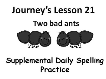 Journey's lesson 21(Two bad ants) Daily Spelling practice Supplement