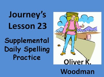 Journey's lesson 23(Oliver K. Woodman) Daily Spelling practice Supplement