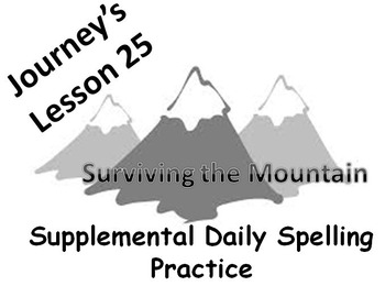 Journey's lesson 25(Surviving the Mountain) Daily Spelling practice Supplement