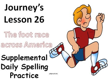 Journey's lesson 26(Foot Race) Daily Spelling practice Supplement