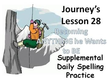 Journey's lesson 28(Becoming anything) Daily Spelling prac