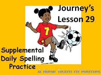Journey's lesson 29(A team of heroes) Daily Spelling practice Supplement