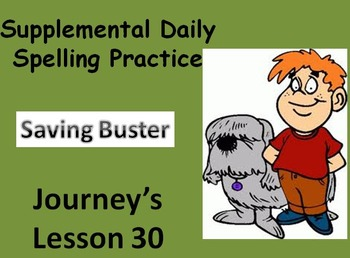 Journey's lesson 30(Saving Buster) Daily Spelling practice Supplement