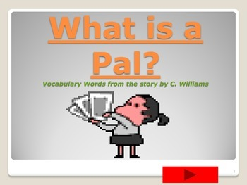 Journeys - First Grade - Lesson 1 - What is a Pal?-flashca