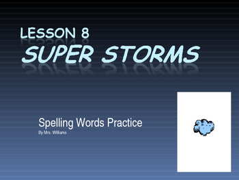 Journey's - Lesson 8 - Super Storms - Spelling Powerpoint- second grade