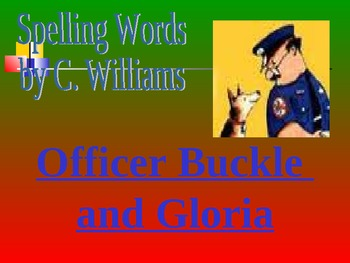 Journey's - Lesson 15 - Officer Buckle and Gloria - Spelling Powerpoint-second